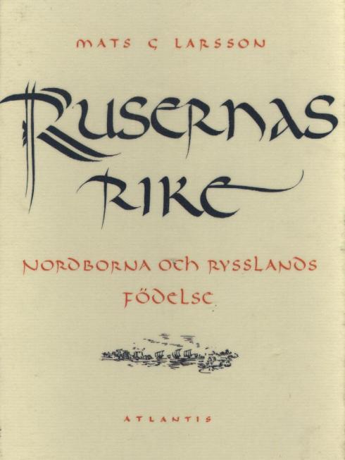 """Portada del libreo """"El Reino de los ruser: los nóricos y el nacimiento de Rusia"""", obre publicada en 1993 por el arqueólogo sueco Mats G. Larsson"""